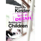 best of DETAIL Bauen für Kinder | Building for Children